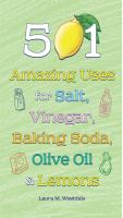 501 Amazing Uses for Salt, Vinegar, Baking Soda, Olive Oil, & Lemons