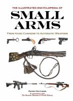 The Illustrated Encyclopedia of Small Arms