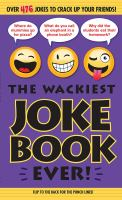 The Wackiest Joke Book Ever