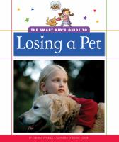 The Smart Kid's Guide to Losing A Pet