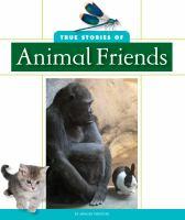 True Stories of Animal Friends