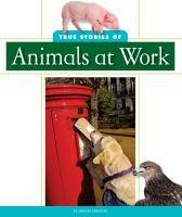 True Stories of Animals at Work
