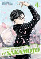 Haven't You Heard? I'm Sakamoto, Vol. 04