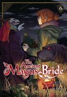 The Ancient Magus' Bride, [vol.] 06