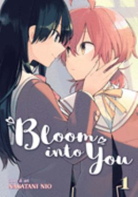 Cover image for Bloom Into You, [vol.] 01
