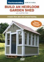 Build A Heirloom Garden Shed