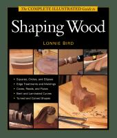 The Complete Illustrated Guide to Shaping Wood