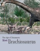 Meet Brachiosaurus