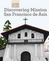 Discovering Mission San Francisco De Asis
