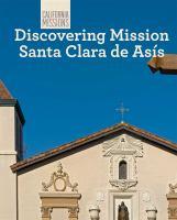 Discovering Mission Santa Clara De Asís