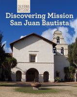 Discovering Mission San Juan Bautista