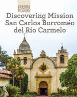 Discovering Mission San Carlos Borroméo Del Río Carmelo