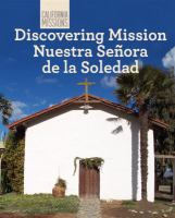 Discovering Mission Nuestra Señora De La Soledad