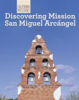 Discovering Mission San Miguel Arcángel