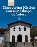 Discovering Mission San Luis Obispo De Tolosa
