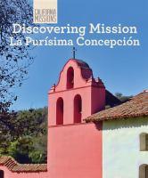 Discovering Mission La Purísima Concepción