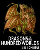 Dragons of the Hundred Worlds Omnibus