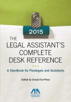 The 2015 Legal Assistant's Complete Desk Reference