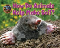How Do Animals Help Make Soil?