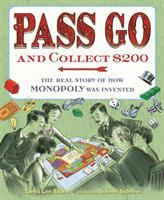 Pass go and collect $200 : the real story of how Monopoly was invented