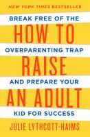 How to Raise An Adult