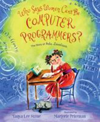 Who Says Women Can't Be Computer Programmers?: The Story of Ada Lovelace book jacket