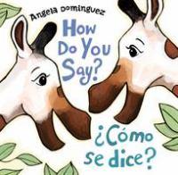 Cover of How do you say? =¿Como se