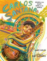 Carlos Santana : sound of the heart, song of the world