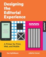 Designing the Editorial Experience : A Primer for Print, Web, and Mobile