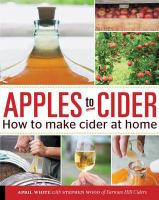 Apples to Cider : How to Make Cider at Home