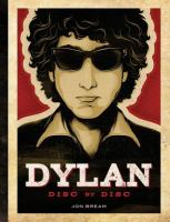 Dylan : Disc by Disc
