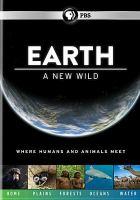 Earth [videorecording (DVD)] : a new wild