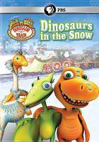Dinosaur Train. Dinosaurs in the Snow