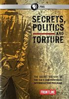 Secrets, Politics, and Torture