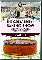 The great British baking show. Season 1 [videorecording (DVD)].