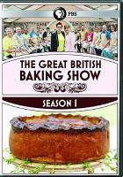 The great British baking show. Season 1 [videorecording (DVD)].