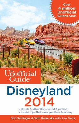 Cover image for The Unofficial Guide to Disneyland 2014