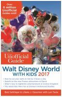 The Unofficial Guide to Walt Disney World With Kids, 2017