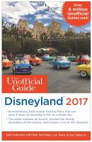 The Unofficial Guide® to Disneyland* 2017