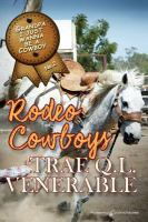 Grandpa I Just Wanna Be A Cowboy: Rodeo Cowboys