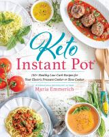 Keto instant pot : 200+ healthy low-carb recipes for your electric pressure cooker or slow cooker