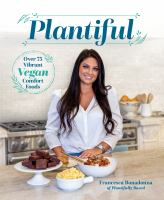 Plantiful : Over 75 Vibrant Vegan Comfort Foods
