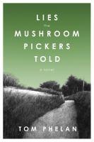 Lies the Mushroom Pickers Told