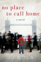 No Place to Call Home A Novel.