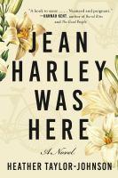 Jean Harley was here : a novel