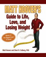 Matt Hoover's Guide to Life, Love, and Losing Weight
