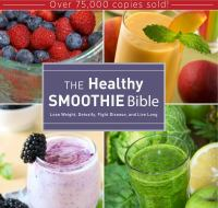 Healthy Smoothie Bible