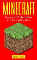 Minecraft: Minecraft Pocket Edition In A Nutshell Guide