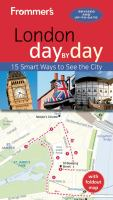 Frommer's London Day by Day, [2014]