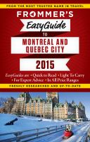 Frommer's Easyguide Montreal and Quebec City 2015